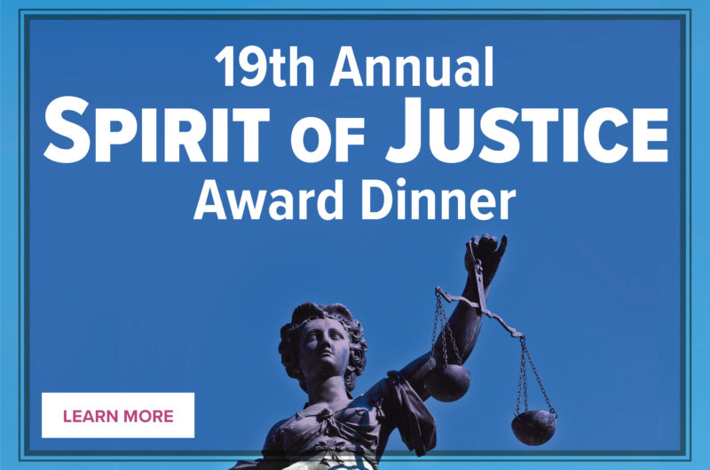 19th Annual Spirit of Justice Award Dinner (Learn More)